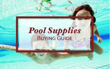 Pool Supplies Buying Guide