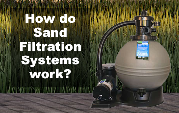 How do sand filtration systems work?